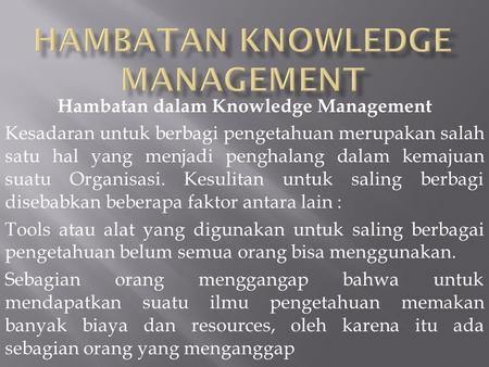 HAMBATAN KNOWLEDGE MANAGEMENT
