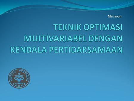 TEKNIK OPTIMASI MULTIVARIABEL DENGAN KENDALA PERTIDAKSAMAAN