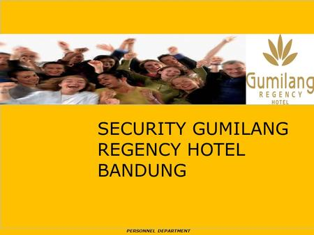 PERSONNEL DEPARTMENT SECURITY GUMILANG REGENCY HOTEL BANDUNG.