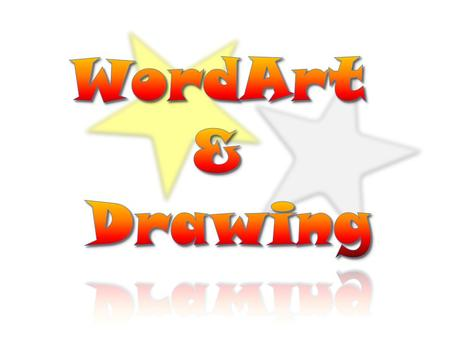 WordArt & Drawing.