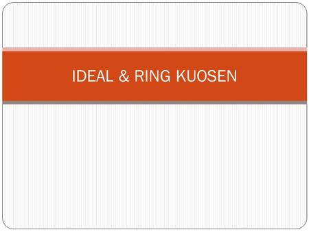 IDEAL & RING KUOSEN.