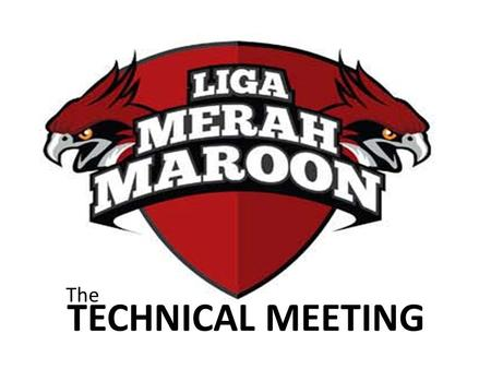 TECHNICAL MEETING The. What? Futsal Voli Basket Running Oktalon Tarik Tambang Liga Merah Maroon Universitas Bakrie 2015© Best Supporter.
