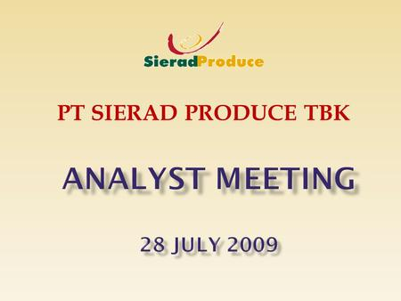 PT SIERAD PRODUCE TBK. We remind all investors that the statements and figures contained herein have not been independently verified. No representation.