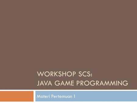 Workshop SCS: Java Game Programming
