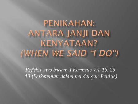 "Penikahan: Antara Janji dan Kenyataan? (When we said ""I do"")"