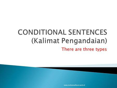 CONDITIONAL SENTENCES (Kalimat Pengandaian)