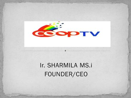 Ir. SHARMILA MS.i FOUNDER/CEO