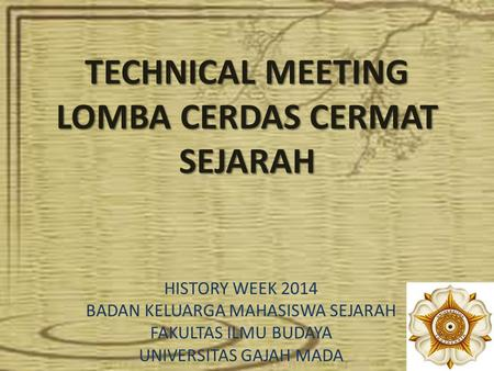 TECHNICAL MEETING LOMBA CERDAS CERMAT SEJARAH