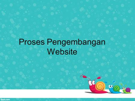 Proses Pengembangan Website. Perencanaan Website.