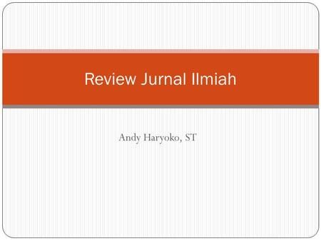 Review Jurnal Ilmiah Andy Haryoko, ST.