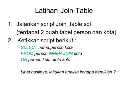 Latihan Join-Table Jalankan script Join_table.sql