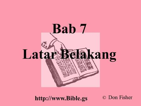 Bab 7 Latar Belakang © Don Fisher