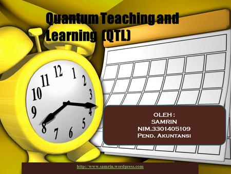 Quantum Teaching and Learning (QTL) OLEH : SAMRIN NIM.3301405109 Pend. Akuntansi
