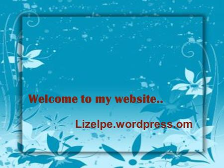 Welcome to my website.. Lizelpe.wordpress.om. Kenalan dulu ya..^^ My real name is Elizabet Lahir dan tinggal di Jambi sejak 3 sept 1991.