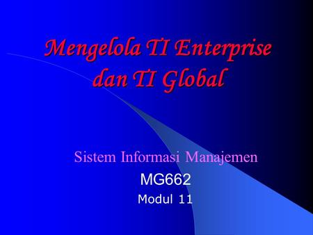 Mengelola TI Enterprise dan TI Global