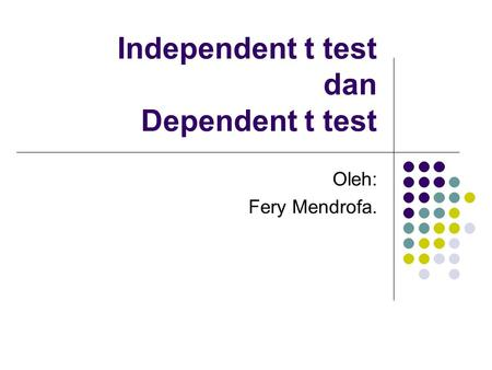 Independent t test dan Dependent t test