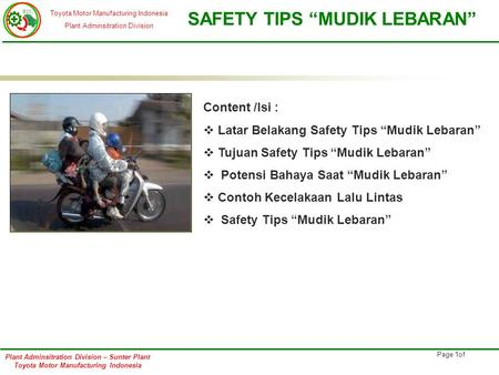 "Toyota Motor Manufacturing Indonesia Plant Adminsitration Division SAFETY TIPS ""MUDIK LEBARAN"" Plant Adminsitration Division – Sunter Plant Toyota Motor."