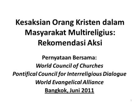 Kesaksian Orang Kristen dalam Masyarakat Multireligius: Rekomendasi Aksi Pernyataan Bersama: World Council of Churches Pontifical Council for Interreligious.