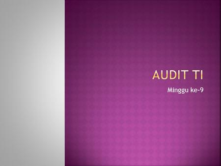 Audit TI Minggu ke-9.