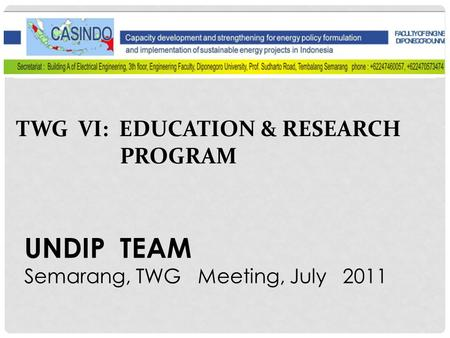 TWG VI: EDUCATION & RESEARCH PROGRAM UNDIP TEAM Semarang, TWG Meeting, July 2011.