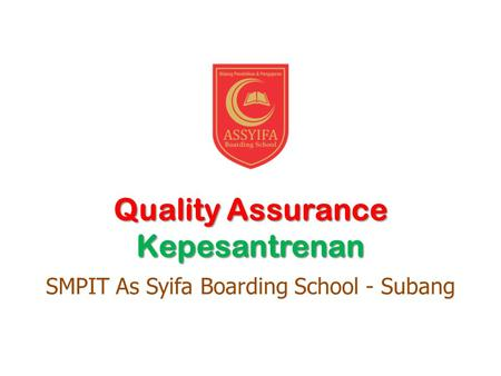 Quality Assurance Kepesantrenan SMPIT As Syifa Boarding School - Subang.