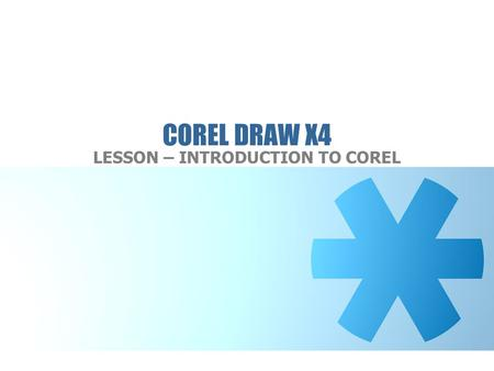 COREL DRAW X4 LESSON – INTRODUCTION TO COREL. WORKSPACE.
