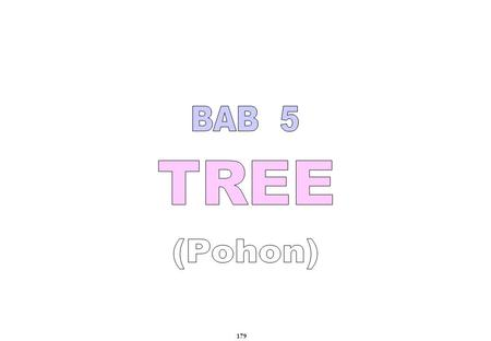 BAB 5 TREE (Pohon) 179.