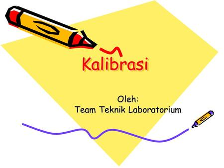 Oleh: Team Teknik Laboratorium