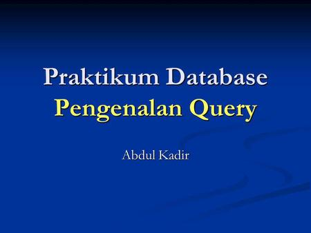 Praktikum Database Pengenalan Query