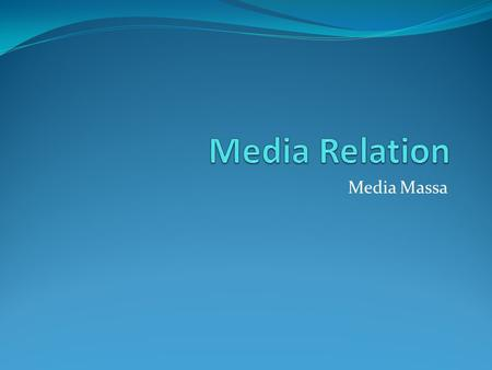 Media Relation Media Massa.