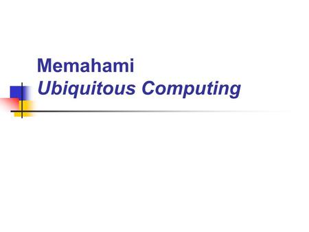 Memahami Ubiquitous Computing. 2 The most profound technologies are those that disappear. They weave themselves into the fabric of everyday life until.