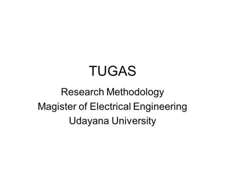 TUGAS Research Methodology Magister of Electrical Engineering Udayana University.
