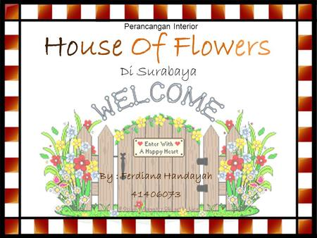 House Of Flowers Di Surabaya By : Ferdiana Handayah