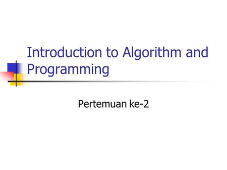 Introduction to Algorithm and Programming