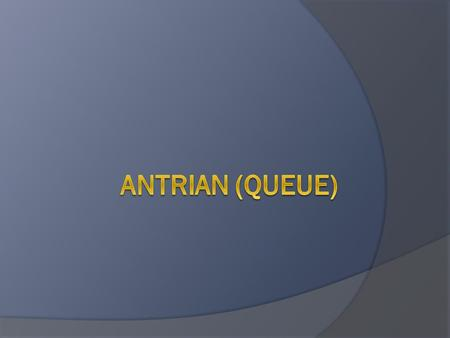Antrian (Queue).