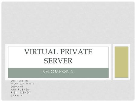VIRTUAL PRIVATE SERVER