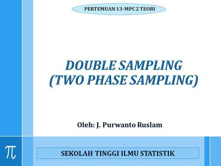 DOUBLE SAMPLING (TWO PHASE SAMPLING)