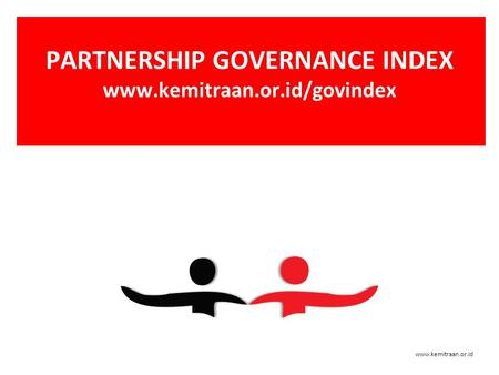 Www.kemitraan.or.id PARTNERSHIP GOVERNANCE INDEX www.kemitraan.or.id/govindex.