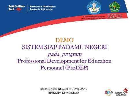 DEMO SISTEM SIAP PADAMU NEGERI pada program Professional Development for Education Personnel (ProDEP) Tim PADAMU NEGERI INDONESIAKU BPSDMPK KEMDIKBUD.