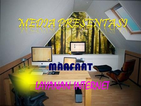 MEDIA PRESENTASI MANFAAT LAYANAN INTERNET.