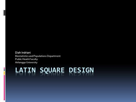 Latin Square Design Diah Indriani