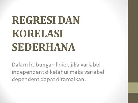 REGRESI DAN KORELASI SEDERHANA