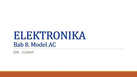 ELEKTRONIKA Bab 8. Model AC