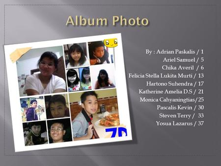 Album Photo By : Adrian Paskalis / 1 Ariel Samuel / 5 Chika Averil / 6