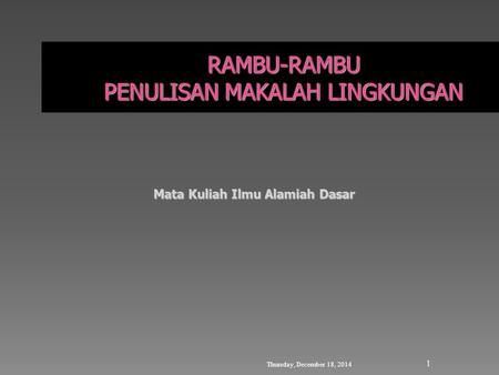 Thursday, December 18, 2014 1 Mata Kuliah Ilmu Alamiah Dasar.