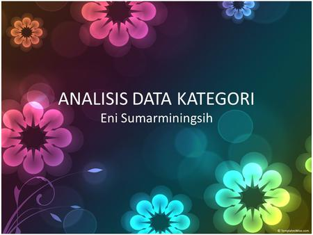 ANALISIS DATA KATEGORI Eni Sumarminingsih. Distribusi Multinomial.