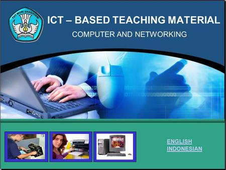 ICT – BASED TEACHING MATERIAL COMPUTER AND NETWORKING ENGLISH INDONESIAN.
