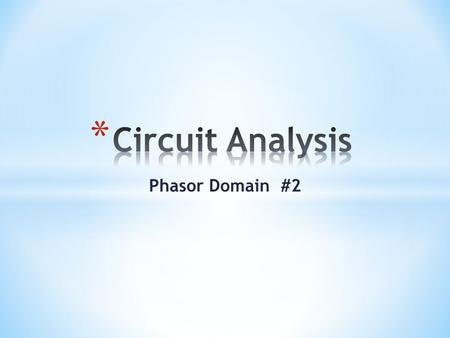 Circuit Analysis Phasor Domain #2.