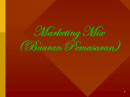 Marketing Mix (Bauran Pemasaran)