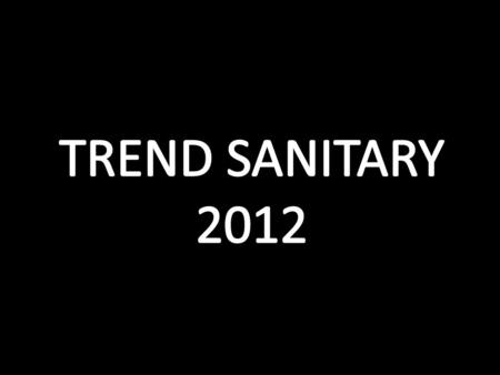 TREND SANITARY 2012.